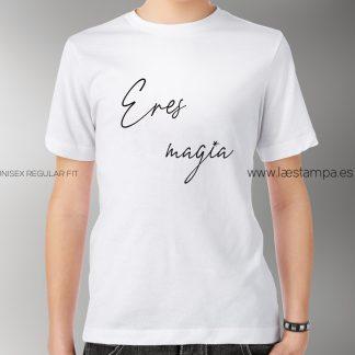eres magia camiseta mujer o unisex