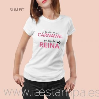 camiseta mujer si la vida es un carnaval yo soy la reina