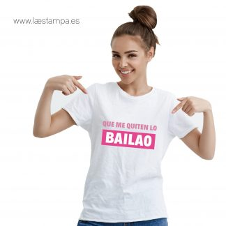 camiseta mujer o unisex que me quiten lo bailao manga corta blanca